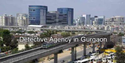 detective agency in Gurgaon, investigation agency in gurgaon, detective agency, best investigation agency, gurgaon,