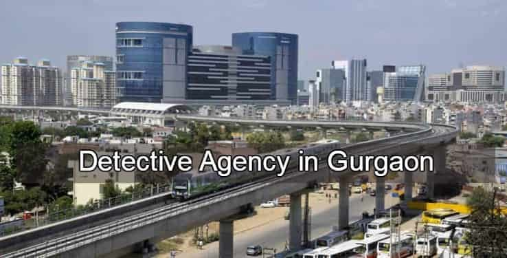 detective agency in Gurgaon, investigation agency in gurgaon, detective agency, best investigation agency, gurgaon,